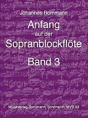 Anfang auf der Sopranblockflöte Band 3